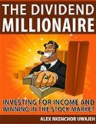 The Dividend Millionaire: Investing for Income and winning in the stock market - Librerie.coop