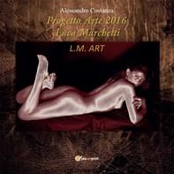 Progetto Arte 2016 - Luca Marchetti - Librerie.coop
