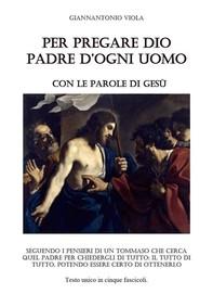 Per pregare Dio - Nuova Edizione - Librerie.coop