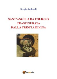 Sant'Angela da Foligno trasfigurata dalla Trinità Divina - Librerie.coop