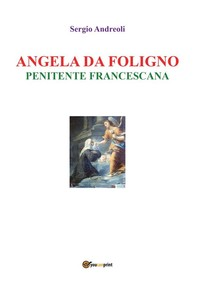 Angela da Foligno - Penitente francescana - Librerie.coop
