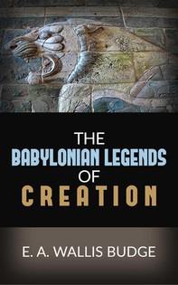 The Babylonian Legends Of Creation - Librerie.coop