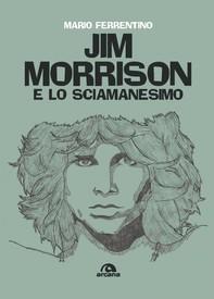 Jim Morrison e lo sciamanesimo - Librerie.coop