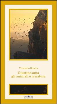 Giustino ama gli animali e la natura - Librerie.coop