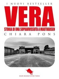 VERA: Storia di una Sopravvissuta a Mauthausen - Librerie.coop