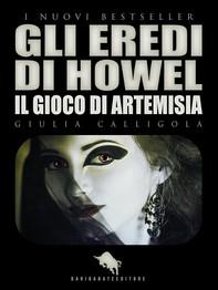 GLI EREDI DI HOWEL: Il Gioco di Artemisia - Librerie.coop