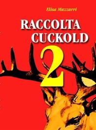 Raccolta Cuckold 2 - Librerie.coop