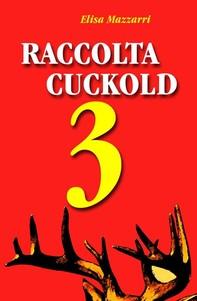 Raccolta Cuckold 3 - Librerie.coop