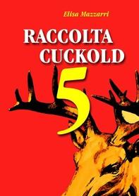 Raccolta Cuckold 5 - Librerie.coop
