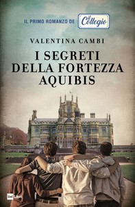 I segreti della fortezza Aquibis - Librerie.coop