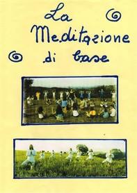 La Meditazione di Base - Librerie.coop