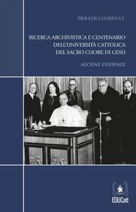 Ricerca archivistica e centenario dell'Università Cattolica del Sacro Cuore di Gesù - Librerie.coop