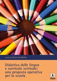 Didattica delle lingue e curricolo verticale: una proposta operativa per la scuola - Librerie.coop