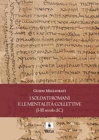 I soldati romani e le mentalità collettive - Librerie.coop