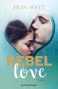 Rebel love (versione italiana) - Librerie.coop