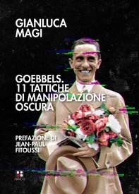 Goebbels. 11 tattiche di manipolazione oscura - Librerie.coop
