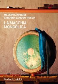 La macchia mongolica - Librerie.coop