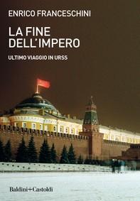 La fine dell'impero. Ultimo viaggio in URSS - Librerie.coop