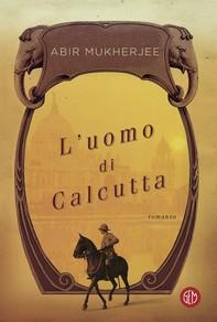 L'uomo di Calcutta - Librerie.coop