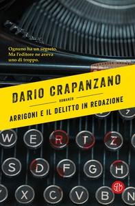 Arrigoni e il caso del delitto in redazione - Librerie.coop