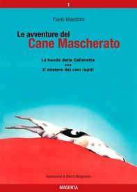 Le avventure del Cane Mascherato (volume 1) - Librerie.coop
