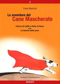 Le avventure del Cane Mascherato (volume 2) - Librerie.coop