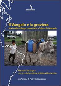Il Vangelo e la groviera. Storia dello sviluppo comunitario a Salinas de Guaranda - Librerie.coop