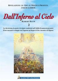 Dall'Inferno al Cielo - Robert Blum 2° Volume - Librerie.coop
