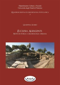 Ecclesia Agrigenti. Note di storia e archeologia urbana - Librerie.coop