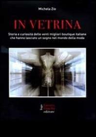 In vetrina - Storia e curiosità delle venti migliori boutique italiane - Librerie.coop