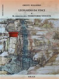 Leonardo da Vinci e il (disegno del) Territorio Vivente - Librerie.coop