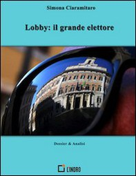 Lobby, il grande elettore - Librerie.coop