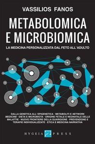 Metabolomica e microbiomica. La medicina personalizzata dal feto all'adulto - Librerie.coop