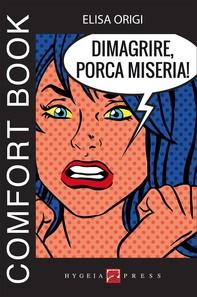 Dimagrire, porca miseria! Comfort book - Librerie.coop