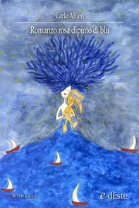 Romanzo rosa dipinto di blu (Romanzi e-dEste) - Librerie.coop
