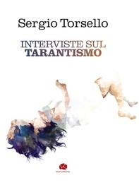 Interviste sul tarantismo - Librerie.coop