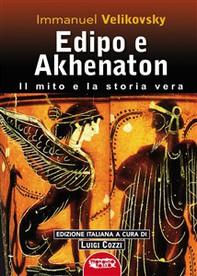 Edipo e Akhenatton. Il mito e la storia vera - Librerie.coop