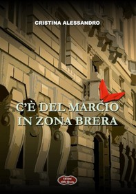 C'è del marcio in zona Brera - Librerie.coop