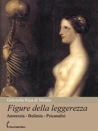 Figure della leggerezza. Anoressia - Bulimia - Psicanalisi - Librerie.coop