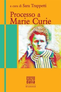 Processo a Marie Curie - Librerie.coop