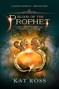 Blood Of The Prophet (Il Quarto Elemento Vol. 2) - Librerie.coop
