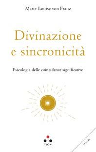 Divinazione e sincronicità - Librerie.coop
