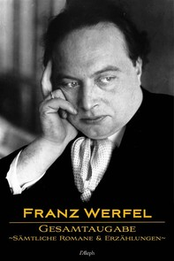 Franz Werfel: Gesamtausgabe - Sämtliche Romane und Erzählungen - Librerie.coop
