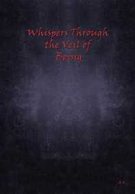 Whispers Through the Veil of Being - Librerie.coop