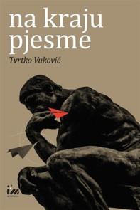 Na kraju pjesme: Studije o modernoj hrvatskoj lirici i njezinim politikama - Librerie.coop