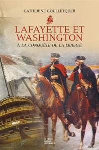 Lafayette et Washington - À la conquête de la liberté - Librerie.coop