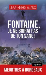 Fontaine, je ne boirai pas de ton sang ! - Librerie.coop