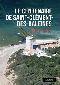 Centenaire de saint-Cléments-des-Baleines - Librerie.coop