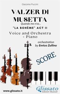 Valzer di Musetta - Voice, Orchestra and Piano (Score) - Librerie.coop