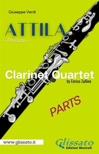 Attila (prelude) Clarinet quartet - set of parts - Librerie.coop